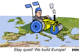 Stay quiet! We build Europe!